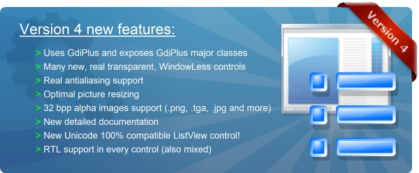 GDIPlus, WindowLess controls, Antialiasing support, RTL support, Alpha images support